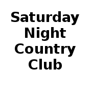 Saturday Night Country Club<br />Sat 6 pm - Midnight